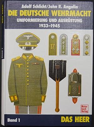 Die Deutsche Wehrmacht. Uniformierung und Ausrüstung 1933-1945.: Schlicht, Adolf; Angolia,