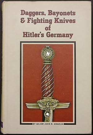 Daggers, Bayonets & Fighting Knives of Hitler's: Angolia, John R.