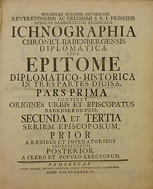 Ichnographia chronici-Babenbergensis diplomatica sive epitome diplomatico-historica in: Bamberg. - Heyberger,