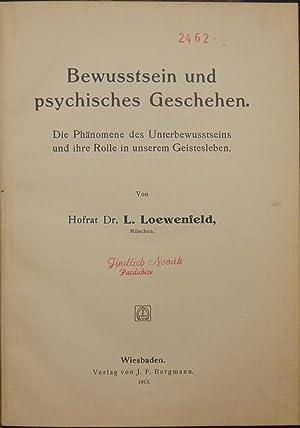 Bewusstsein und psychisches Geschehen.Phänomene des Unterbewusstseins und: Loewenfeld, Leopold.