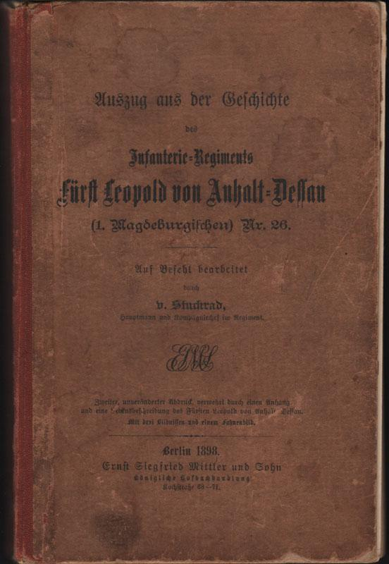 Auszug aus der Geschichte des Infanterie-Regiments Fürst Leopold von Anhalt-Dessau (1. ...