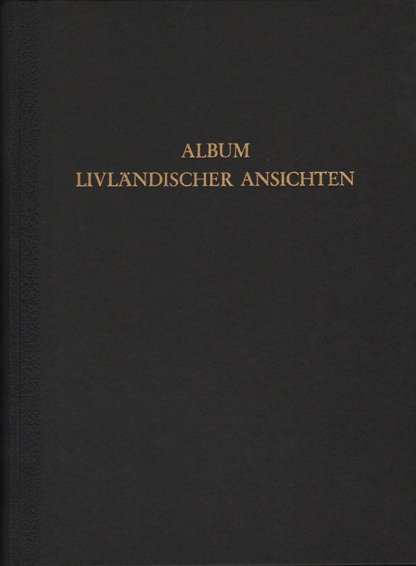 Album livländischer Ansichten. gezeichn. u. hrsg. von Wilhelm Siegfried Stavenhagen. In Stahl ...