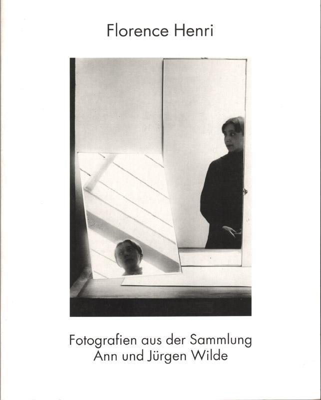 Florence Henri : Fotografien aus der Sammlung Ann und Jürgen Wilde ; Suermondt-Ludwig-Museum Aachen, 22. Juni - 20. August 1995. - Henri, Florence (Ill.) und Sylvia Böhmer