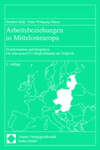 Arbeitsbeziehungen in Mittelosteuropa Transformation und Integration: Kohl, Heribert und