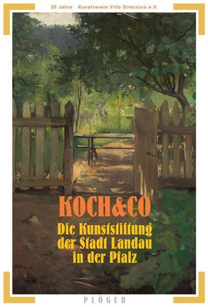 Koch & Co - Die Kunststiftung der Stadt Landau in der Pfalz - Setzer, Heinz, Clemens Jöckle und Hans J Terstappen