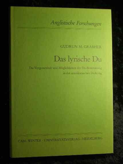 Das lyrische Du : Du-Vergessenheit und Möglichkeiten der Du-Bestimmung in der amerikanischen Dichtung. - Grabher, Gudrun M.