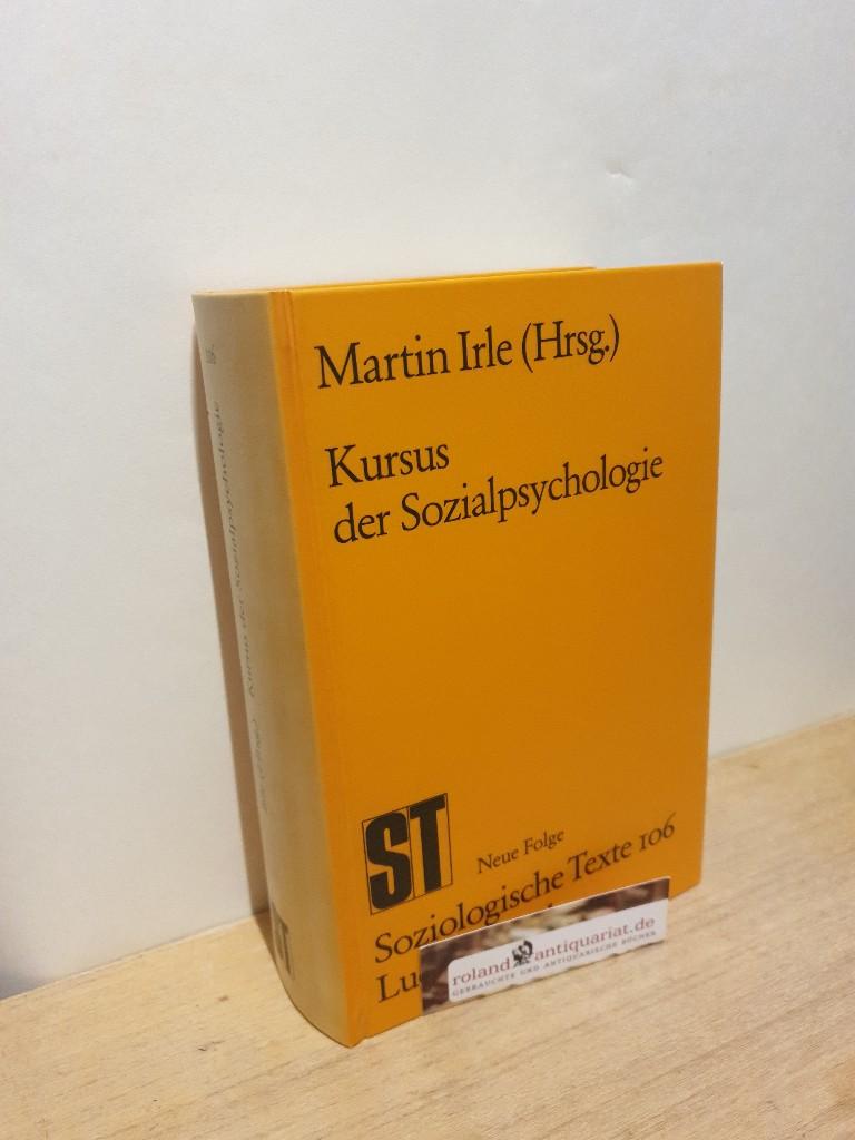 Kursus der Sozialpsychologie - Irle, Martin
