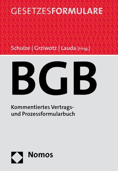 Bürgerliches Gesetzbuch (mit CD-ROM) Kommentiertes Vertrags- und Prozessformularbuch - Schulze, Reiner, Herbert Grziwotz und Rudolf Lauda