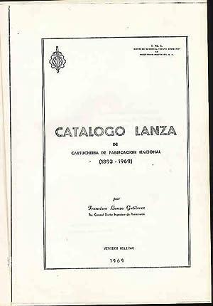 CATALOGO LANZA DE CARTUCHERIA DE FABRICACION NACIONAL: LANZA GUTIERREZ, Francisco: