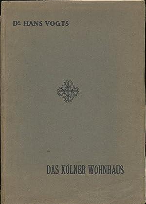 Das Kölner Wohnhaus bis zum Anfang des 19. Jahrhunderts. Mit Unterstützung der Stadt C&...