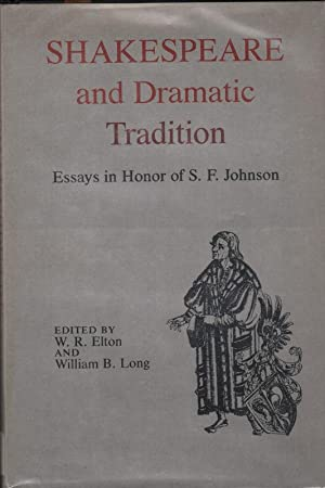Shakespeare and Dramatic Tradition: Essays in Honor of S. F. Johnson.
