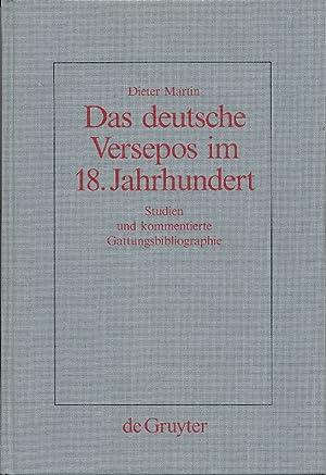 Das deutsche Versepos im 18. Jahrhundert : Studien und kommentierte Gattungsbibliographie.: Martin,...