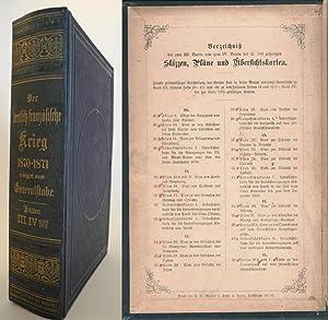 Der deutsch-französische Krieg 1870-1871. Redigirt vom Generalstabe. Karten III. und IV bis ...
