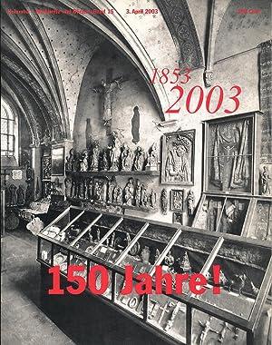 """150 Jahre! : 1853, 2003. [Ausstellung """"Schenkungen"""".: Plotzek, Joachim M."""