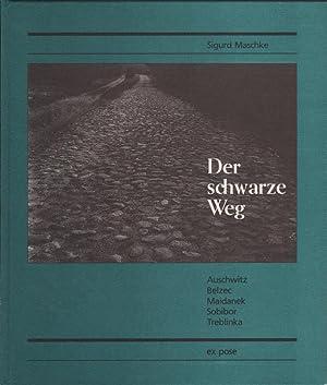 Der schwarze Weg: Auschwitz - Belzec -: Maschke, Sigurd (Ill.)