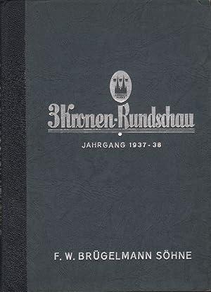 3 Kronen-Rundschau. Jahrgang 1937/38. Werkzeitschrift d. Betriebsgemeinschaft F. W. Brü...