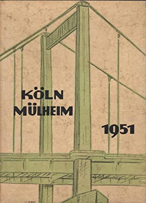 Die neue Köln Mühlheimer Brücke 1951. Hrsg. von der Stadt Köln.: o.A.: