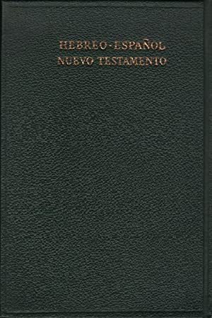 El Nuevo Testamento de Nuestro Senor Jesu-Cristo = The New Testament in Hebrew and Spanish. Antigua...