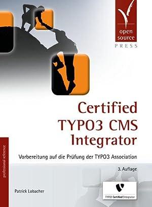 Certified TYPO3 CMS Integrator Vorbereitung auf die: Lobacher, Patrick: