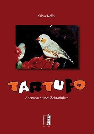 Tartufo Abenteuer eines Zebrafinken: Kelly, Silva:
