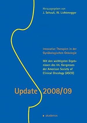 Update 2008/09. Neue Therapien in der Gynäkologischen: Sehouli, Jalid und