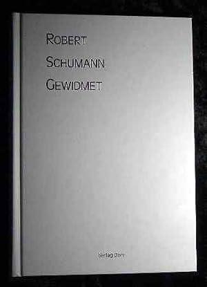 Robert Schumann gewidmet : Festschrift zum 25-jährigen: Knechtges-Obrecht, Irmgard: