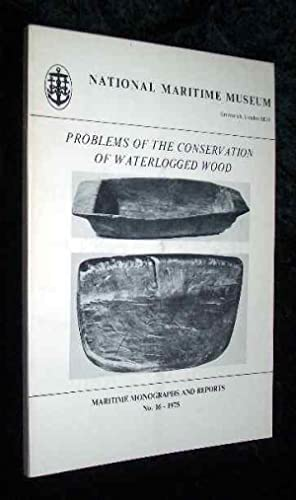 Problems of the conservation of waterlogged wood, ed.by W.A.Oddy. (Maritime monogr. and rep., 16).