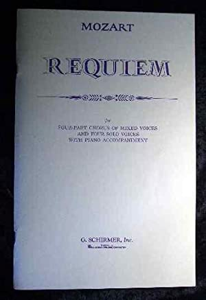 Requiem for Four-Part Chorus of mixed Voices and Four Solo Voices with Piano Accompaniment.