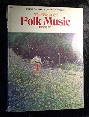 First Omnibus of Folk Songs. The Best of Folk Music Book One.