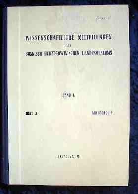 Wissenschaftliche Mitteilungen des Bosnisch-Herzegowinischen Landesmuseums. Band I.: Maric, Dr. Zdravko:
