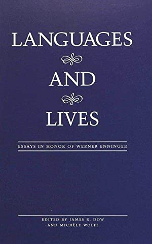Languages and lives : essays in honor of Werner Enninger / ed. by James R. Dow and Michèle Wolff