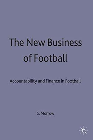 The New Business of Football Accountability and Finance in Football