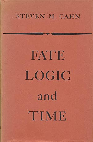 Fate, Logic and Time.: CAHN, Steven M.: