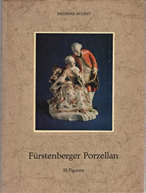 Fürstenberger Porzellan. Band III: Figuren.: Ducret, Siegfried: