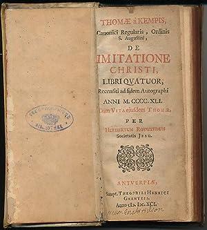 De Imitatione Christi, Libri Qvatuor: Recensiti ad fidem Autographi Anni M.CCCC.XLI. Cum Vita ...