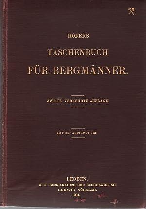 Taschenbuch für Bergmänner 2., verbessserte u. verm. Auflage: Höfer, Hans u.a: