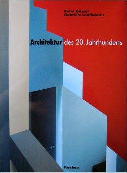 architektur des 20 jahrhunderts von g ssel peter leuth user gabriele benedikt taschen. Black Bedroom Furniture Sets. Home Design Ideas
