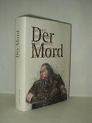 Der Mord Das wahre Volksbuch von den Deutschen. Mit Bildern von Erhard Göttlicher. Nach ...