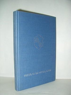 Fritzlar im Mittelalter Festschrift zur 1250 - Jahrfeier. Herausgegeben vom Magistrat der Stadt ...