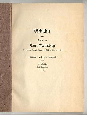 Gedichte des Turners Carl Kallenberg. * 1825 in Ludwigsburg, + 1901 in Lindau i.B. Gesammelt und ...