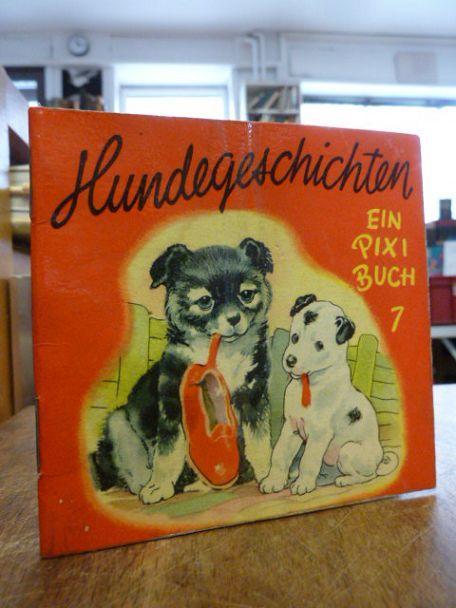 Pixi Bücher 7: Hundegeschichten,: Backhouse, G. W.,