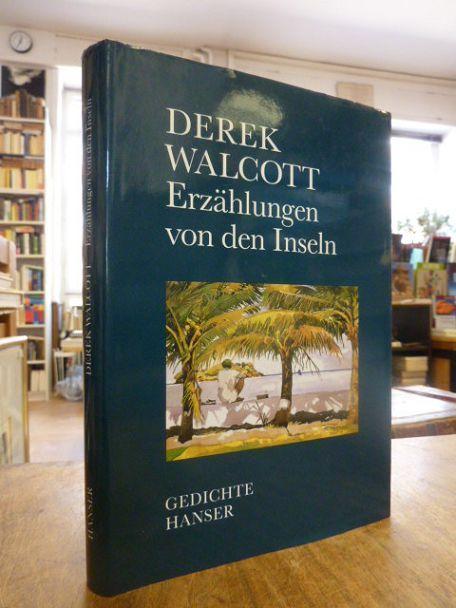 Erzählungen von den Inseln - Gedichte,: ausgewählt: Walcott, Derek,