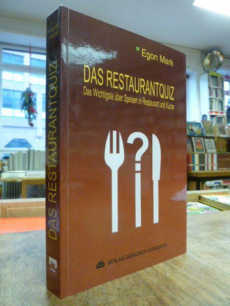 Das Restaurantquiz - Das Wichtigste über Speisen in Restaurant und Küche, - Mark, Egon,