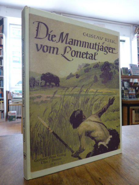 Die Mammutjäger vom Lonetal - Mit Zeichnungen von Willy Planck und Zeichnungen nach Funden des Verfassers, - Riek, Gustav,