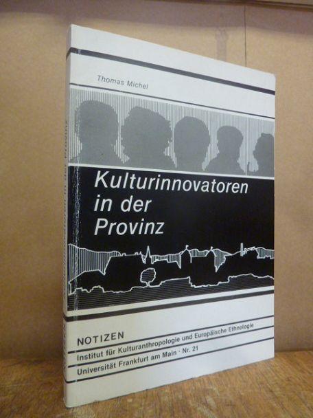 Kulturinnovatoren in der Provinz- Individuelle Motive und: Michel, Thomas,