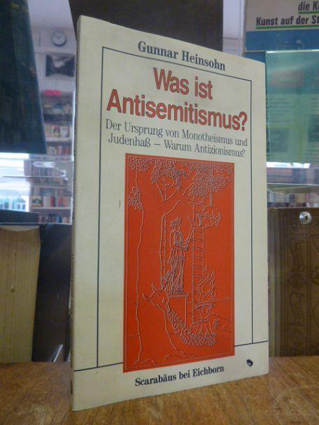 Was ist Antisemitismus? - Der Ursrpung von: Heinsohn, Gunnar,