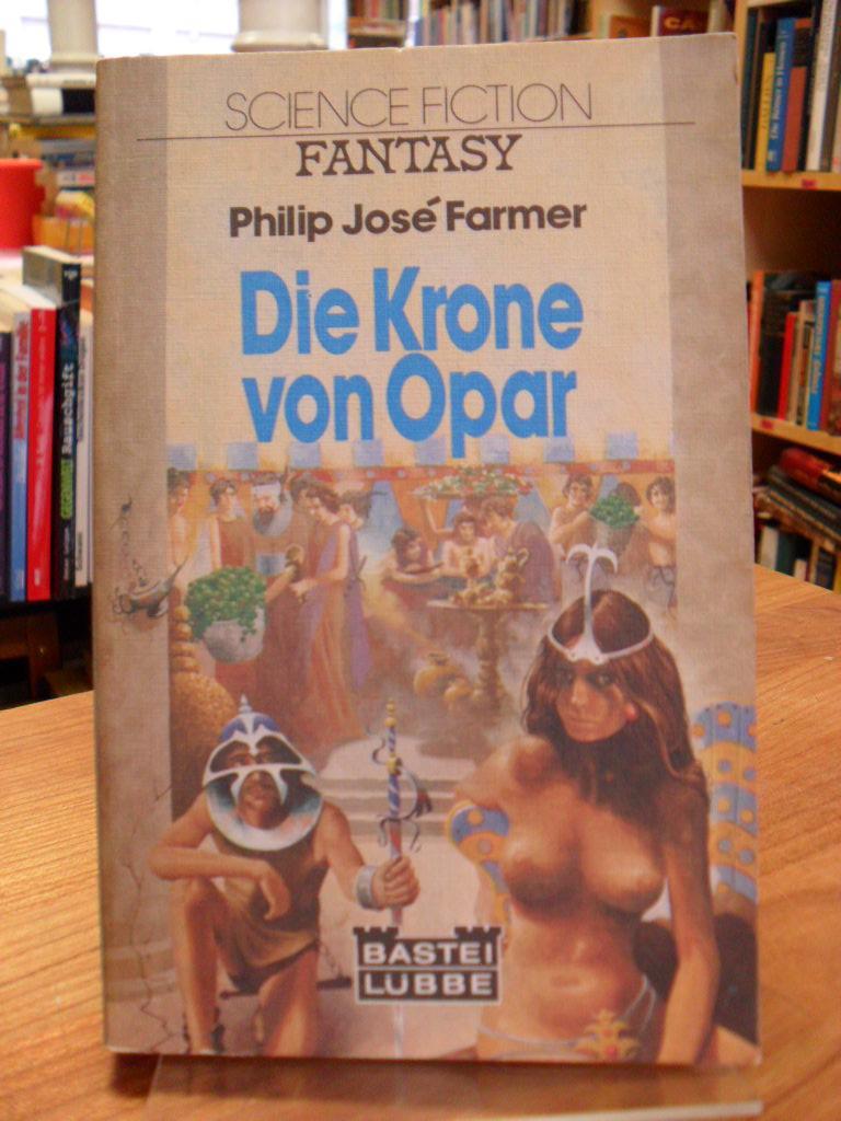 Die Krone von Opar - Fantasy-Roman, - Farmer, Philip José,