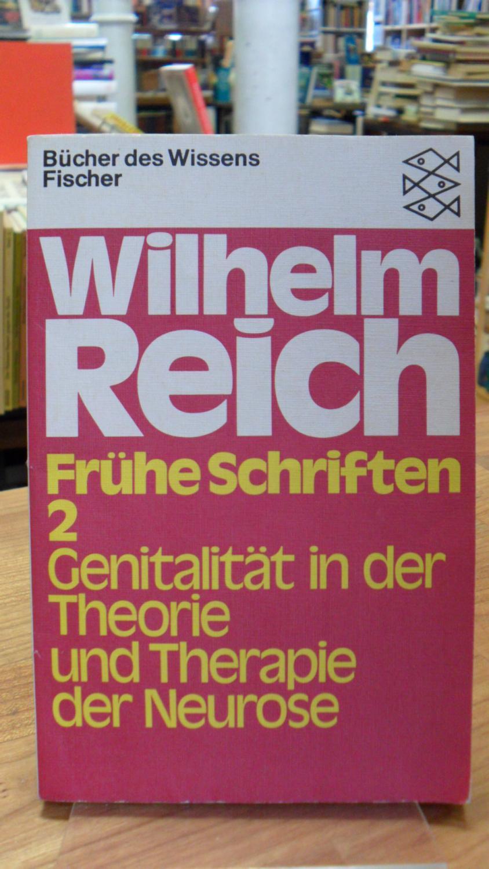 Frühe Schriften 2 - Genitalität in der Theorie und Theorie der Neurose, - Reich, Wilhelm,