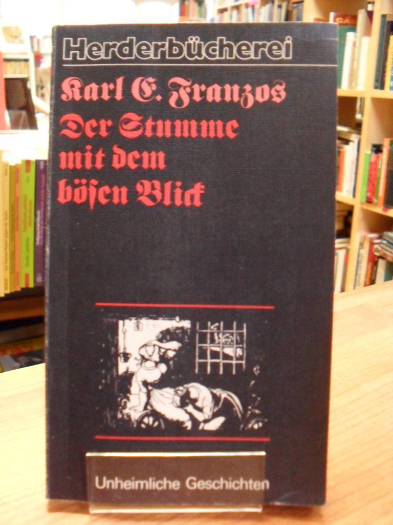 Der Stumme mit dem bösen Blick, - Franzos, Karl Emil,