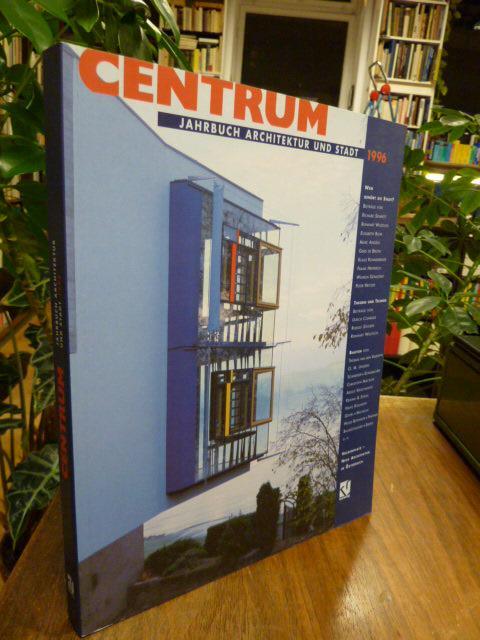 Centrum - Jahrbuch Architektur und Stadt 1996,